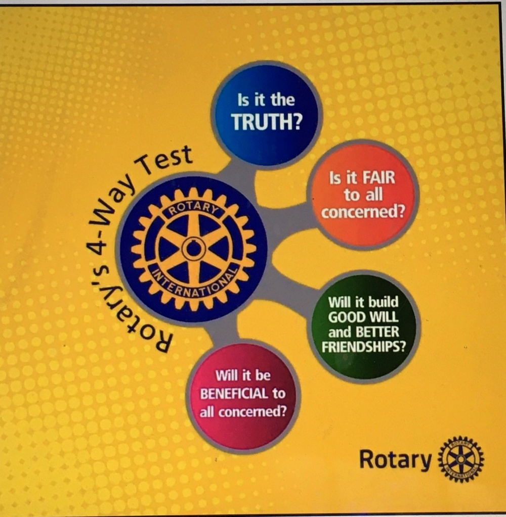 The Rotary Four-Way Test Provides a strong moral compass.